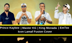 Prince Kaybee - Icon Lamaf Fusion Cover ft. Master KG, Emtee & King Monada